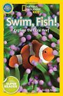 Swim, Fish!: Explore the Coral Reef (National Geographic ... by Neuman, Susan B.