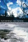 Informing Decisions in a Changing Climate by National Research Council Paperback
