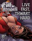 Evil Inc after Dark : Live Fast, Thwart Hard by Brad Guigar (2017, Paperback)