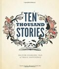 Ten Thousand Stories: An Ever-Changing Tale of Tragic Hap... by Swanson, Matthew