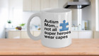Autism Mom Coffee Mug | Awareness Tea Cup | Not All Super Heroes Wear Capes |