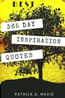 BEST 365 Days Inspiration Quotes :: Daily Motivation for... by Maxio, Patrick A.