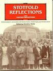 Stotfold Reflections by Gordon Huckle and Claude Ingrey, (Christine Smith, Edito