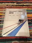 Microsoft® Office 2013 by Kari Wood, Annette Easton, Pat R. Graves and Randy...