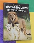 WHITE LIONS of TIMBAVATI Aouth AFRICA African Transvaal HARDBACK lion Kruger