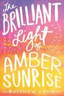 The Brilliant Light of Amber Sunrise by Crow, Matthew Book The Fast Free