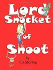Lord Snocket of Snoot by Starling, Tuk Book The Fast Free Shipping