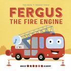 Peter Bently - Whizzy Wheels Academy: Fergus the Fire Engine