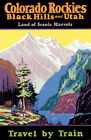 Colorado Rockies, Black Hills, Utah - Travel By Train - 1930's - Travel Poster on Ebay