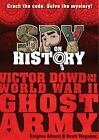 Spy on History: Victor Dowd and the World War II Ghost Army by Alberti, Enigma