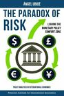 The Paradox of Risk: Leaving the Monetary Policy Comfort Zone... by Ubide, Angel