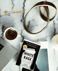 By Carol Anderson: White Rage,The Unspoken Truth of Our Racial Divide, Paperback