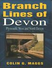 Branch Lines of Devon: Plymouth, West and North D... by Maggs, Colin G. Hardback