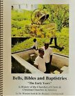 Bells, Bibles and Baptistries: A History of the Churches of Christ in Jamaica I