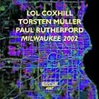 Miwaukee 2002 * by Lol Coxhill / Paul Rutherford / Torsten Muller (CD, Emanem)