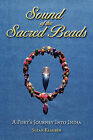 Sound of the Sacred Beads: A Poet's Journey Into India by Susan Klauber