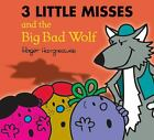 The Three Little Misses and the Big Bad Wolf by Roger Hargreaves-ExLibrary