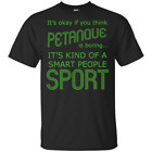 Petanque is a Sport for Smart People French Boules Game T-Shirt Black Men-Women