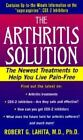 The Arthritis Solution: The Newest Treatments To Help You Live Pain-Free