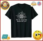 Not All Those Who Wander Are Lost Funny Hiking TShirt Gift TShirt