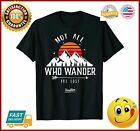 Not All Who Wander Are Lost Funny Hiking Graphic T Shirt