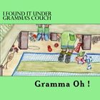 I Found it under Gramma's Couch.New 9781548055660 Fast Free Shipping<|