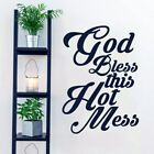 God Bless This Hot Mess Wall Decal 26-inches wide x Medium