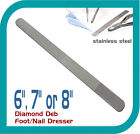 """DIAMOND DEB FOOT DRESSER AND NAIL FILE, STAINLESS STEEL -  BRAND NEW - 6"""", 7"""" 8"""""""
