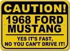 1968 68 FORD MUSTANG Caution Its Fast Aluminum Street Sign
