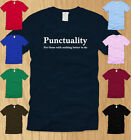 PUNCTUALITY FOR THOSE WITH NOTHING BETTER TO DO MENS T-SHIRT 3XL funny tee XXXL