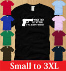 WHEN THEY TAKE MY GUN, IT WILL BE HOT AND EMPTY T-SHIRT Mens S M L XL 2XL 3XL