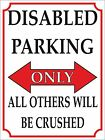 4105 DISABLED PARKING ONLY ALL OTHERS WILL BE CRUSHED METAL WALL SIGN