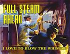 4260 FULL STEAM AHEAD LOVE TO BLOW THE WHISTLE ART METAL WALL SIGN BRAND NEW