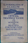 The Borderlands of Glasgow - Official Tramway Guide by TCF Brotchie (p/b 1923)