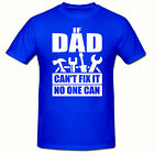 IF DAD CAN'T FIX IT NO ONE CAN T SHIRT, FUNNY NOVELTY MENS T SHIRT,SM-2XL