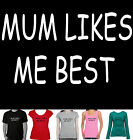 Mum Likes me best mum Sister Brother present gift  Funny T-Shirts Sizes Singlets