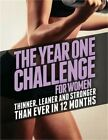 thinner leaner stronger - The Year One Challenge for Women: Thinner, Leaner, and Stronger Than Ever in 12