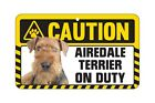 Caution Dog On Duty Pet Sign for Terrier Spaniel Dachshund Chihuahua Poodle
