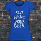 SAVE WATER DRINK BEER DRUNK FUNNY DROUGHT HUMOR Womens Blue T-Shirt