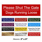 Please Shut The Gate Engraved Dogs Loose Gate House Sign + FREE CHOICE OF COLOUR