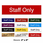 Staff Only Engraved Pub Shop Bar Door Sign + FREE CHOICE OF COLOURS 2 x 8 inch