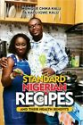 Standard Nigerian Recipes and Their Health Benefits (Paperback or Softback)
