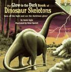 Glow-Backs: The Glow-in-the-Dark Dinosaur Skeletons by Annie Ingle and Peter Bar