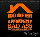BAD ASS ROOFER Sticker Decal Funny Occupation Contractor Construction Co. Owner