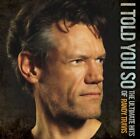 Randy Travis - I Told You So: The Ultimate Hits Of Randy Travis CD (2) WOEN NEU