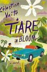 Tiare in Bloom (Paperback or Softback)