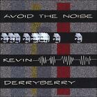 Avoid the Noise by Kevin Derryberry (CD, 2007) Free Shipping!