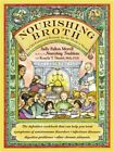 Nourishing Broth: An Old-Fashioned Remedy for the Modern World (Paperback or Sof