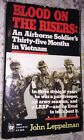 Blood on the Risers: Airborne Soldier's 35 Months in Vietnam by John Leppelman