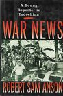 WAR NEWS: A Young Reporter in Indochina by R.S. Anson (1989 First, HC/DJ) Vietna
